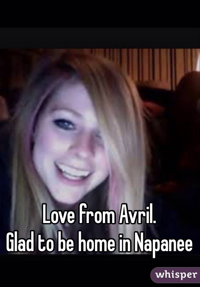 Love from Avril.  Glad to be home in Napanee