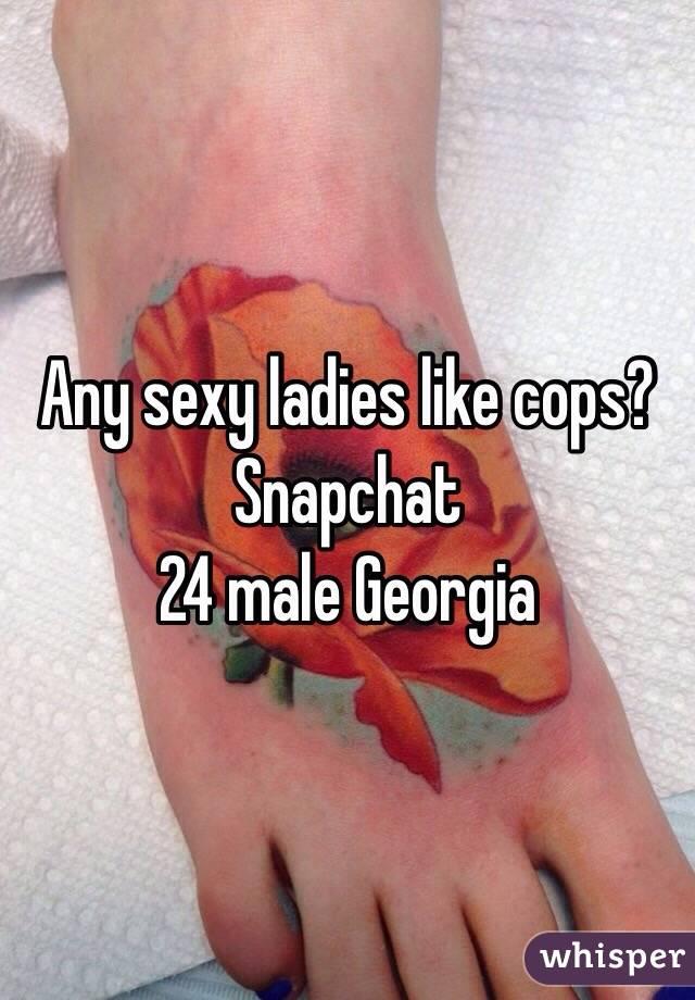 Any sexy ladies like cops? Snapchat  24 male Georgia