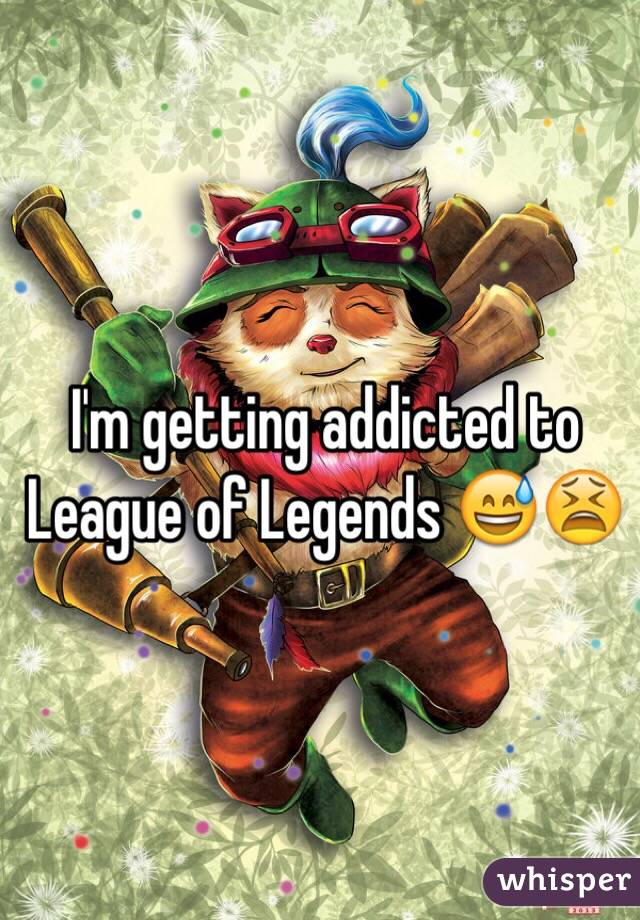 I'm getting addicted to League of Legends 😅😫