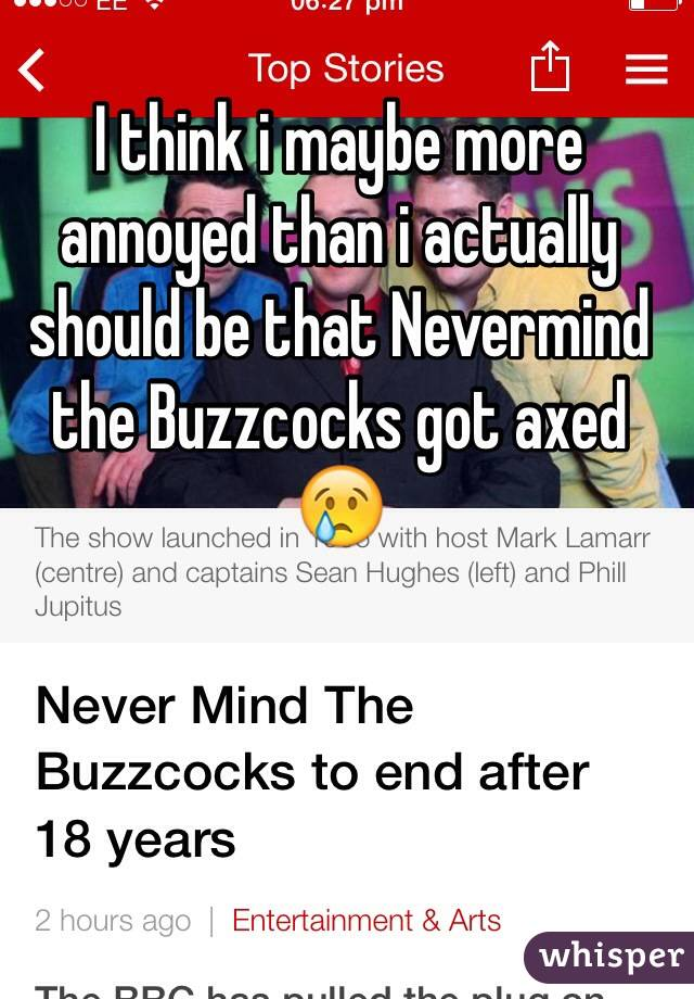 I think i maybe more annoyed than i actually should be that Nevermind the Buzzcocks got axed 😢