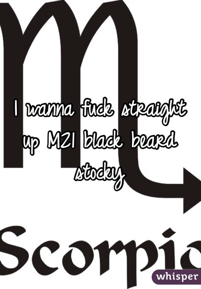 I wanna fuck straight up M21 black beard stocky