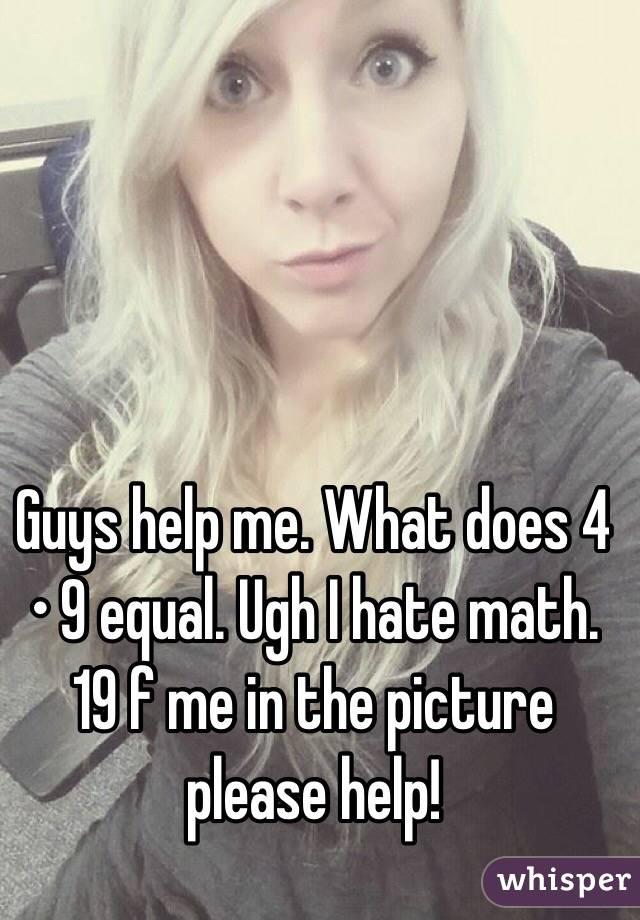 Help me please :) ! MATH<3?