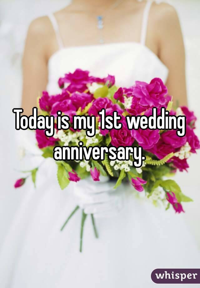 Today Is My 1st Wedding Anniversary