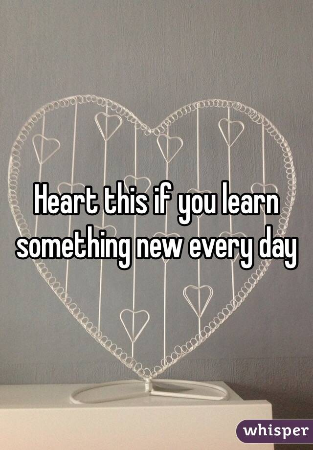 Learn Something by Heart Heart This if You Learn