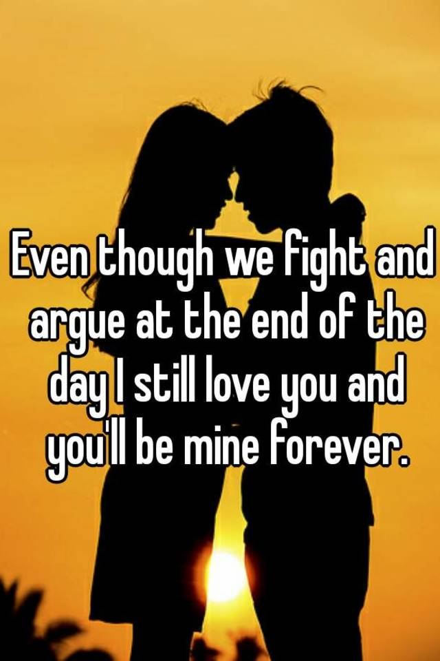 Best We Fight We Argue But I Love You Quotes - Paulcong