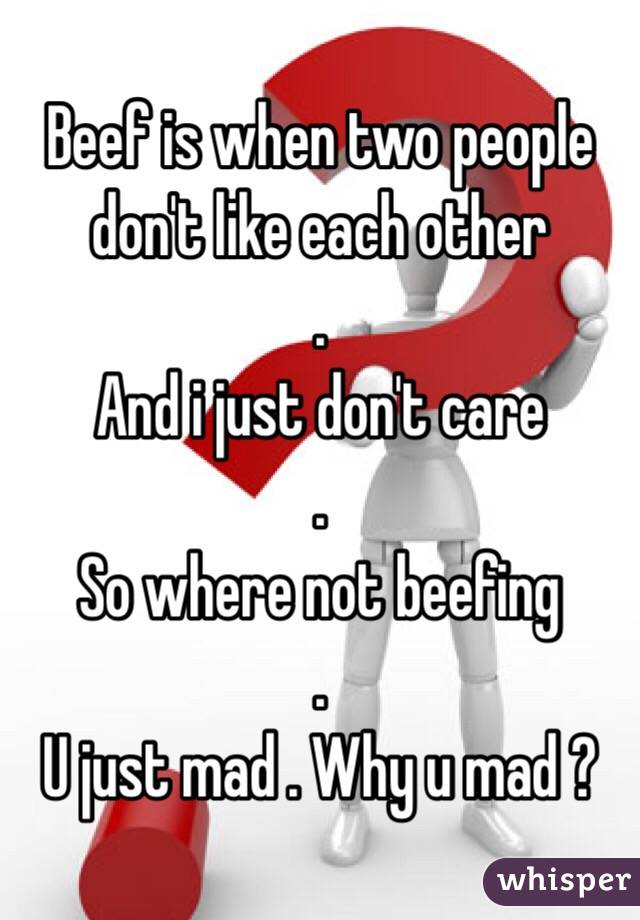 Why do you think people don't like each other?