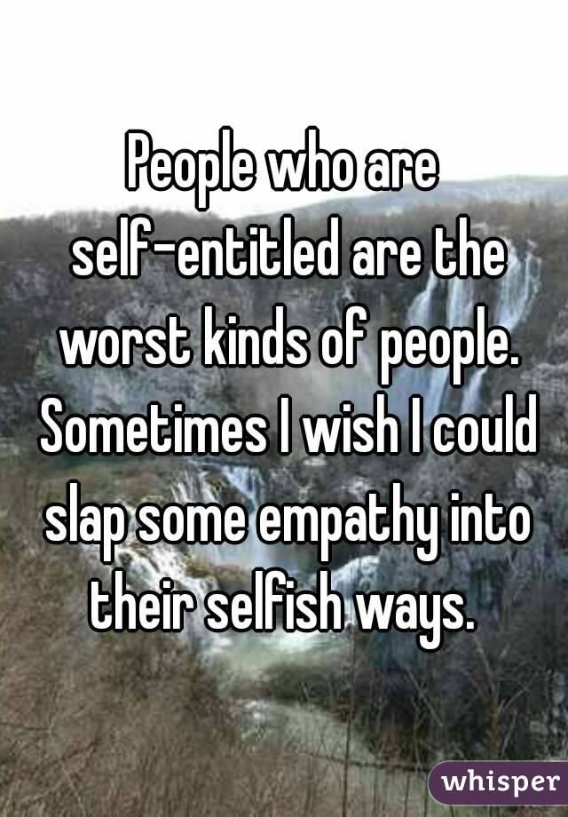 Self Entitled People