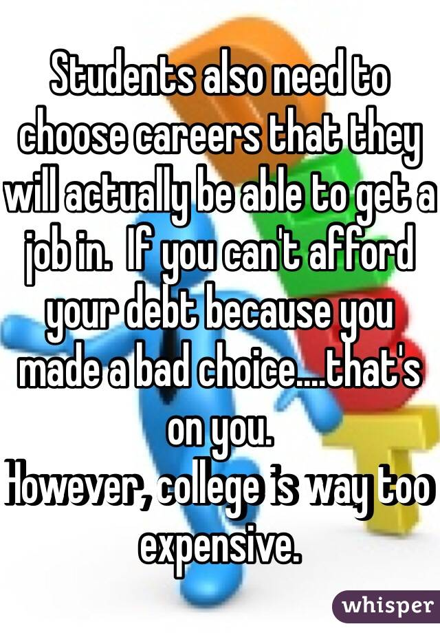 Students also need to choose careers that they will actually be ...