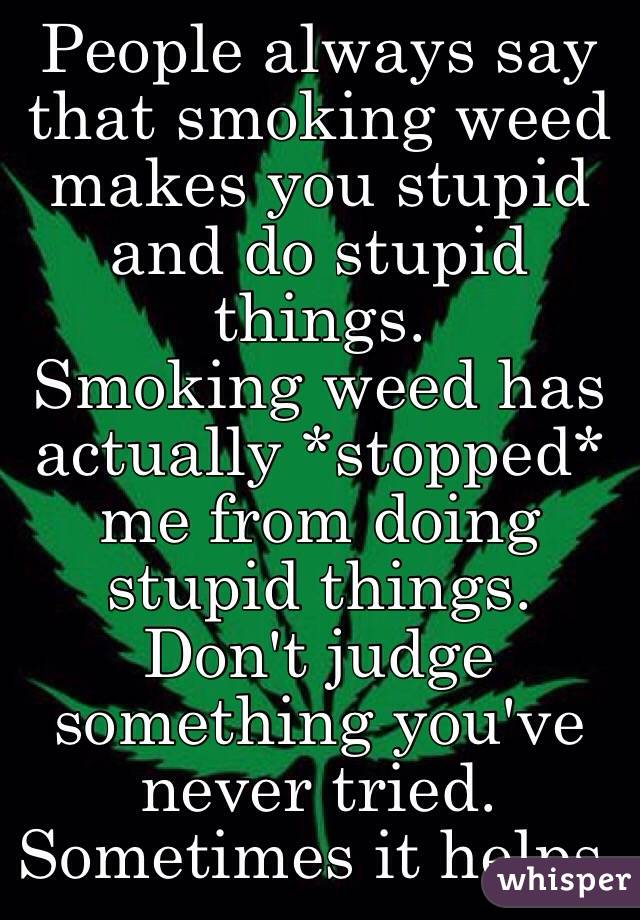 Why do people think marijuana smokers are dumb?