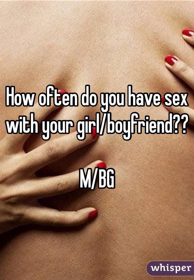 Sex how often boyfriend