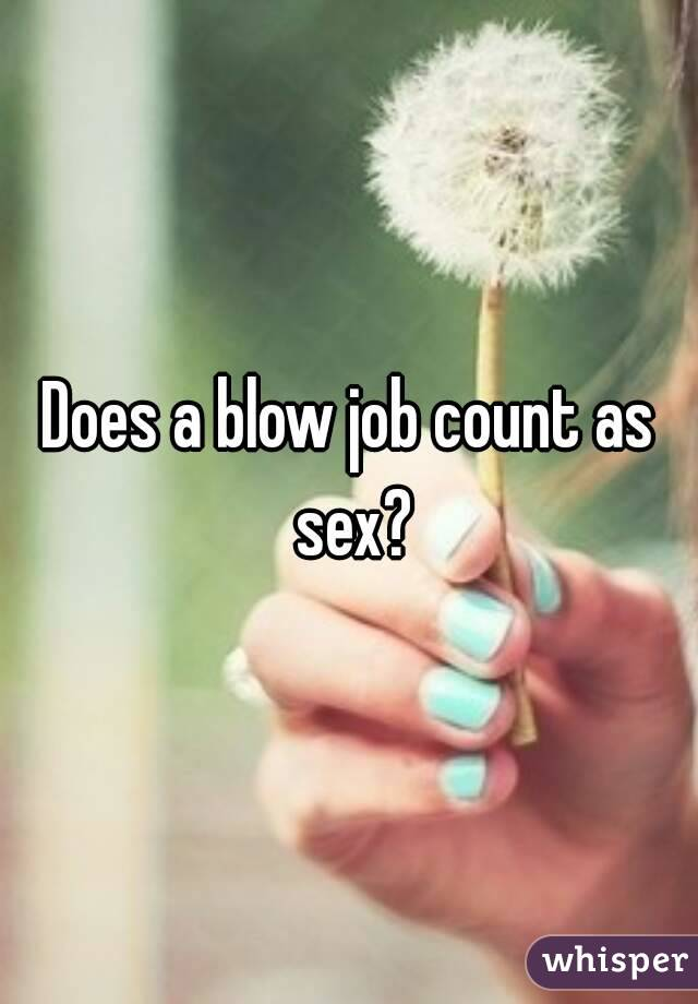 does a blowjob count as sex Oct 2013  14 Things The Average Woman Thinks While Giving a Blowjob.