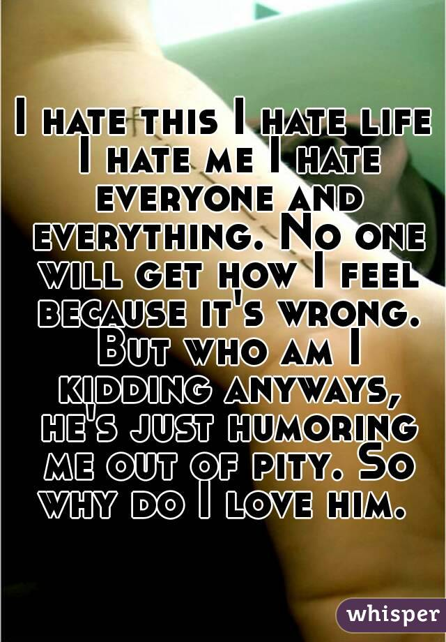 So, why does everyone hate....?