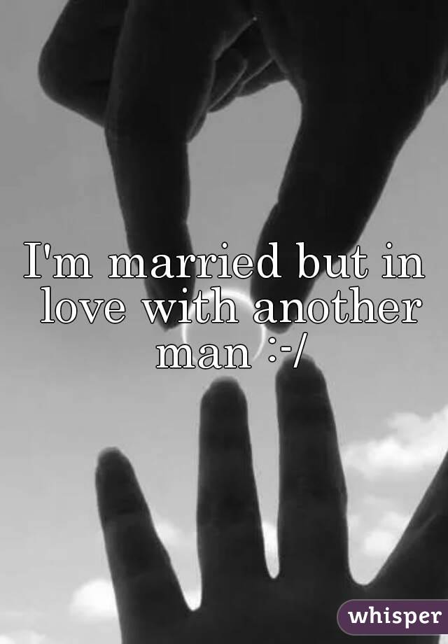 im married and dating another man I'm married i'm in an open dating a married man who is not truly open is a deal 2 comments on dating while married (dwm), there are still rules.