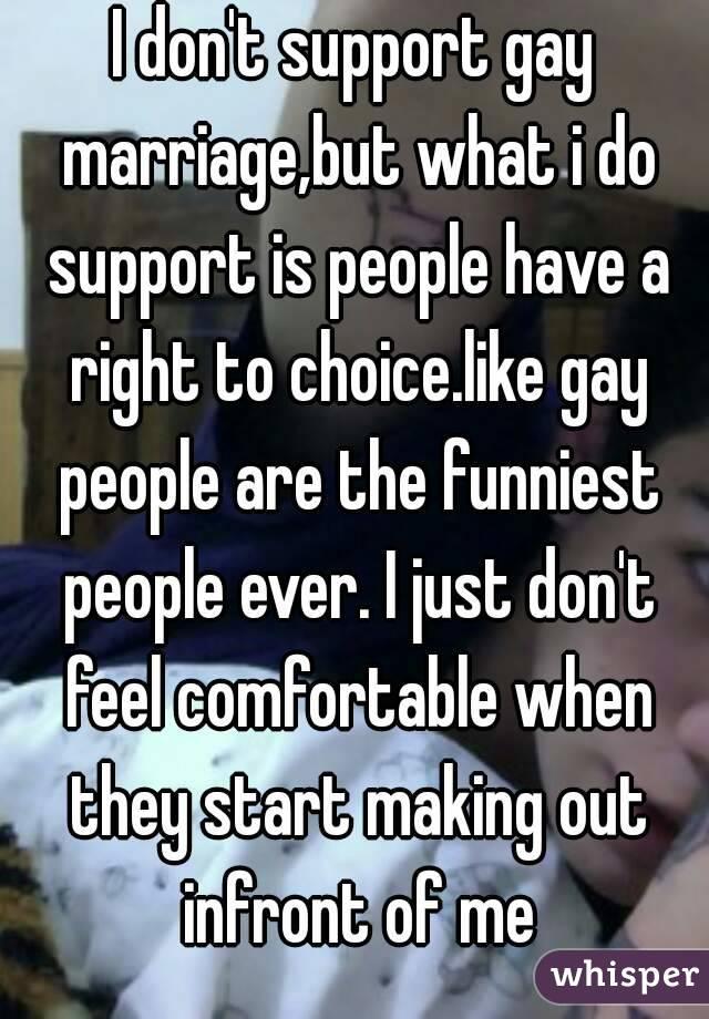 I do like gay people