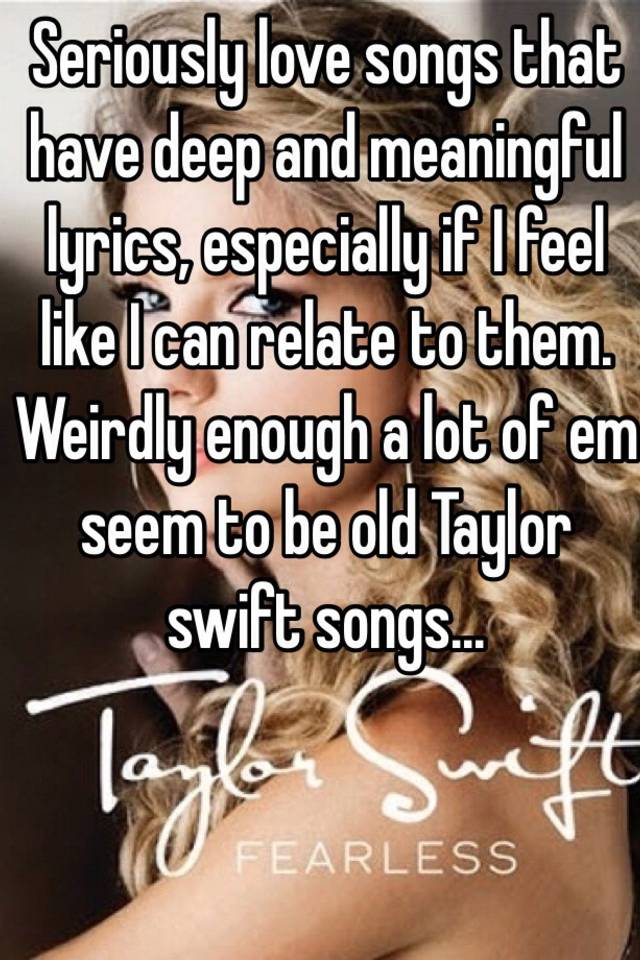 Lyric lyrics to old love songs : Seriously love songs that have deep and meaningful lyrics ...