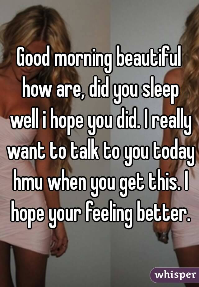Good Morning Did You Sleep Well In French : Good morning beautiful how are did you sleep well i hope