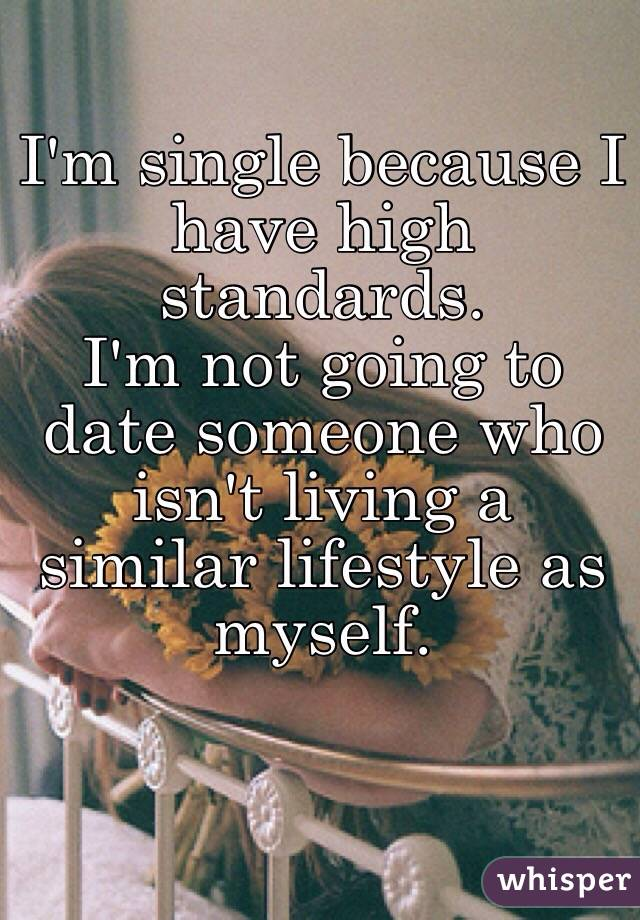 I Have Very High Standards Dating