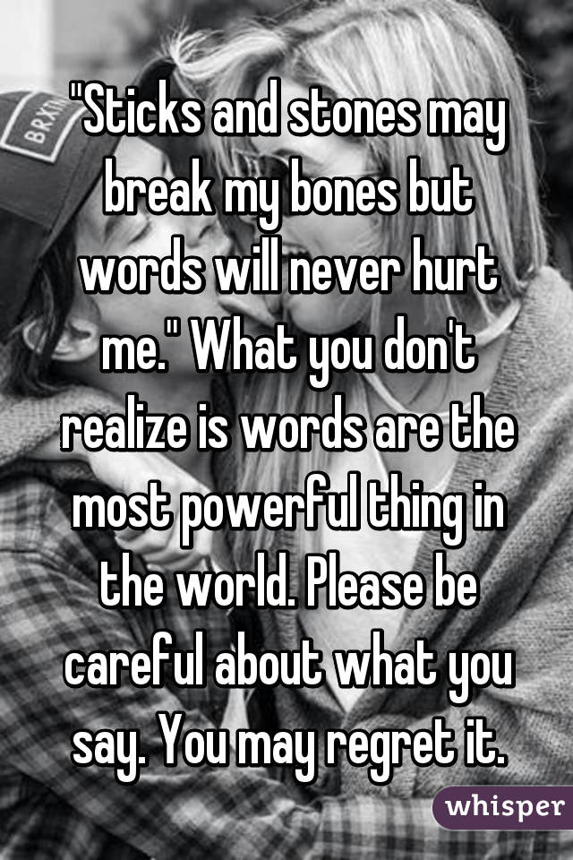 Quotes Saying Words Hurt Words Will Never Hurt me