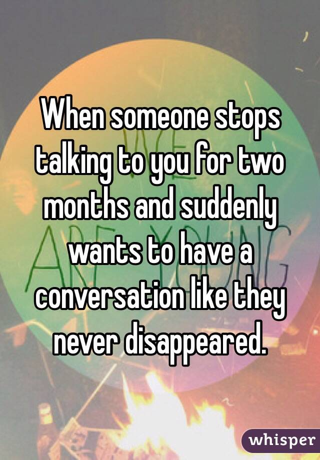 3 months dating stops talking