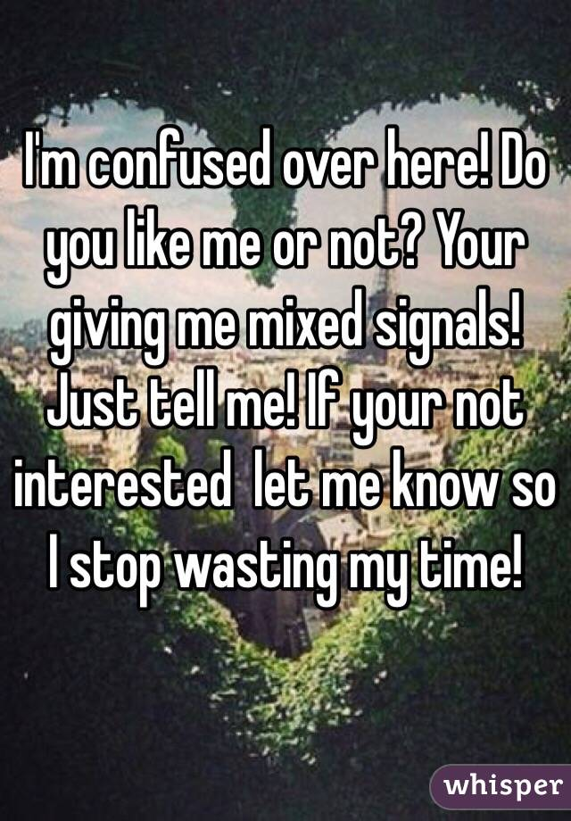 Dating a girl who gives mixed signals