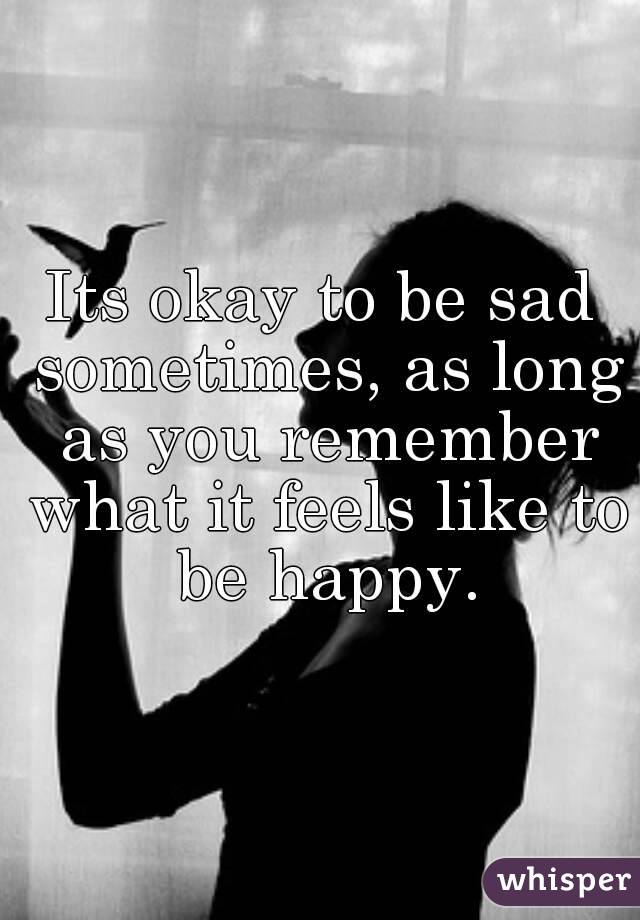 Image result for It's okay to be happy or sad
