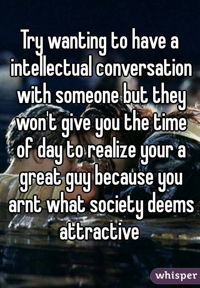 How To Make An Intellectual Parley With A Guy
