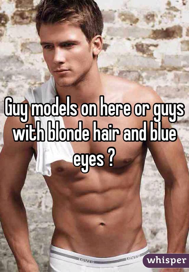 Guys with blonde hair and blue eyes