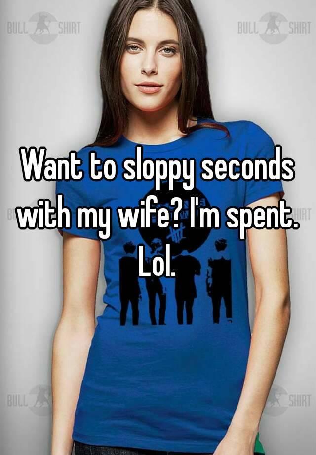 wife sloppy seconds