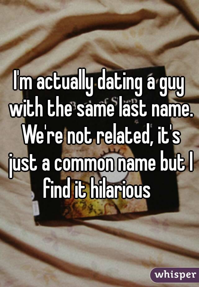 Last Weird Name With The Is Dating It Same Someone