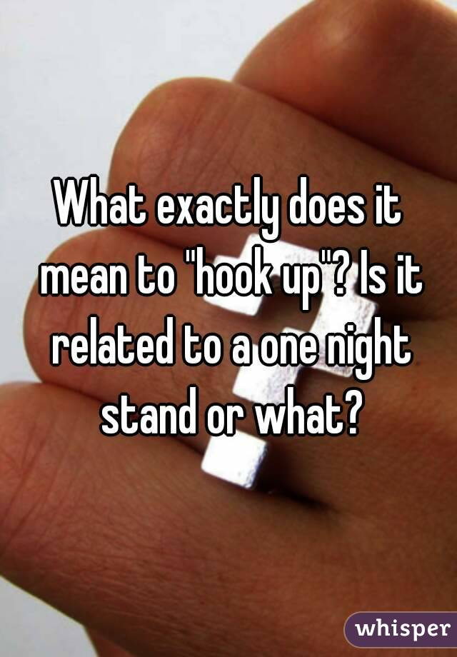 What does the term hookup really mean