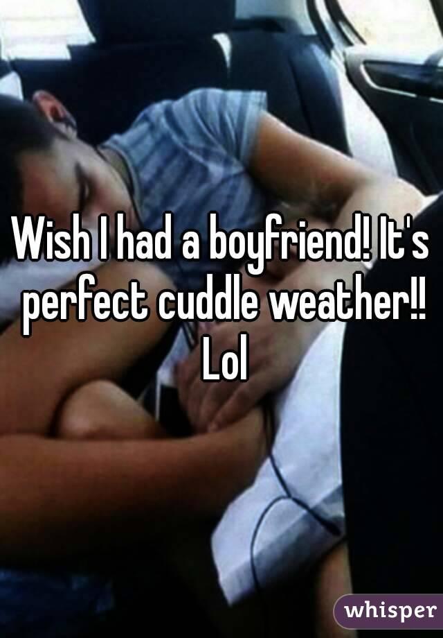 i Wish i Had a Boyfriend Like This Wish i Had a Boyfriend