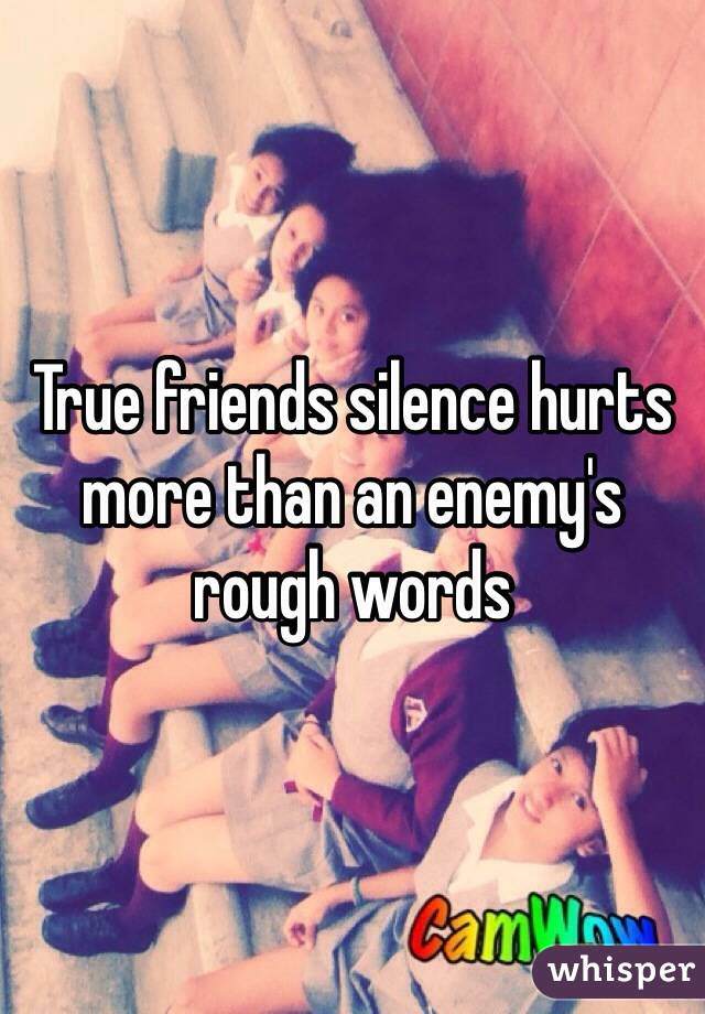 Silence Hurt True Friends Silence Hurts