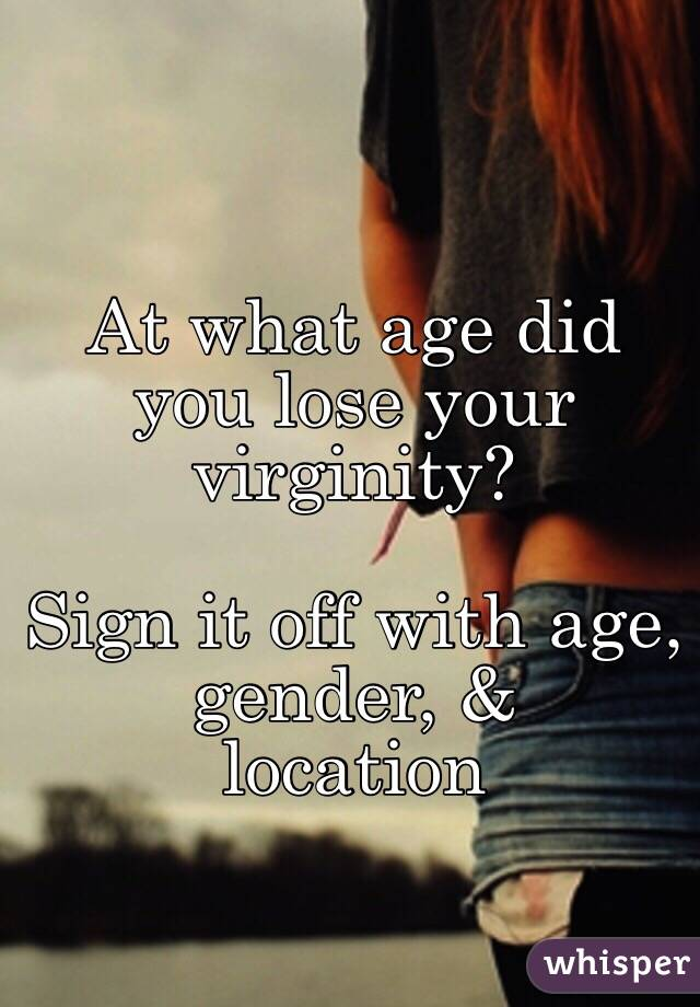 How did you lose your virginity?