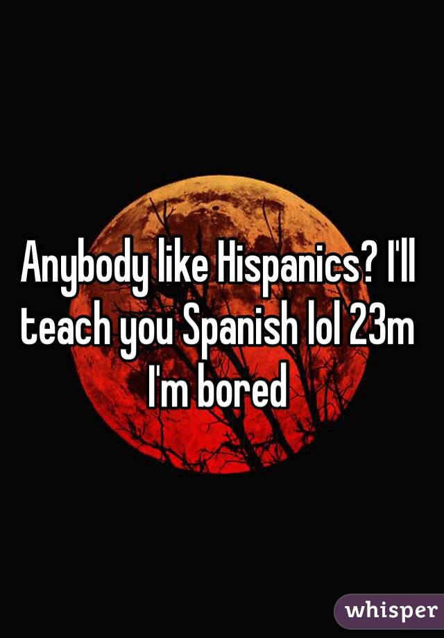 How do you say... 'when i get bored i...' in spanish?