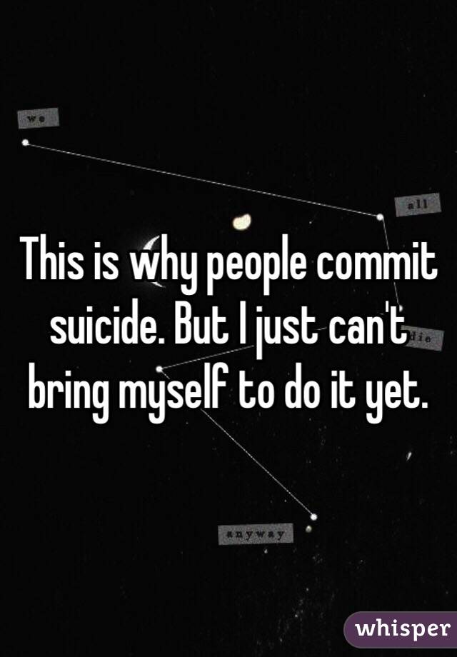 why people commit suicide essay The only reason to commit suicide just watch me try to teach you something important, while making a very serious subject completely goofy at the same time.