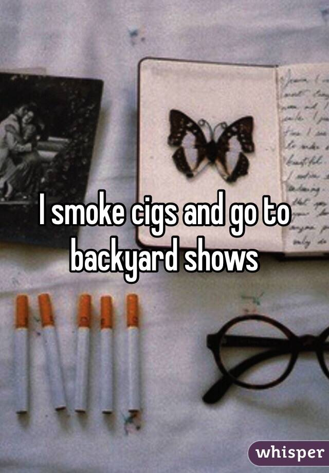 Delightful Backyard Science Abc Part - 9: Garden Design With I Smoke Cigs And Go To Backyard Shows With Small  Backyards From Whisper