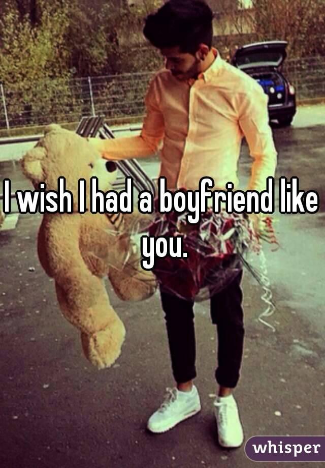 i Wish i Had a Boyfriend Like This i Wish i Had a Boyfriend Like