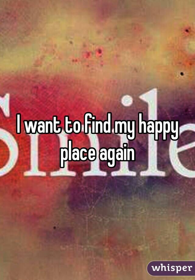 Ideal I want to find my happy place again QL09
