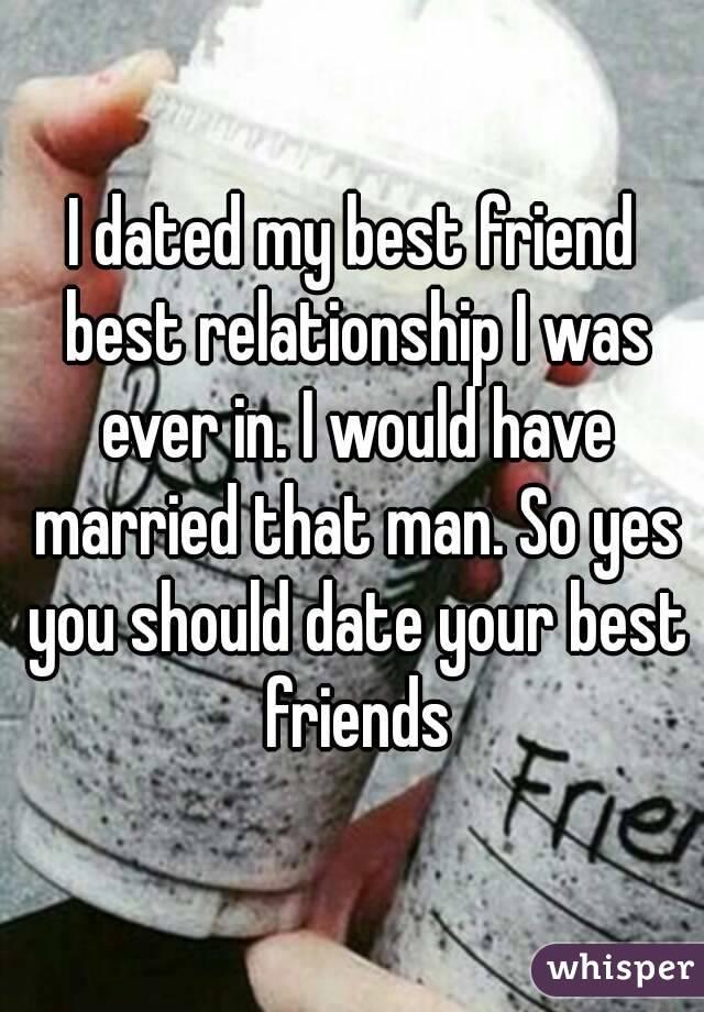 Dating a very close friend