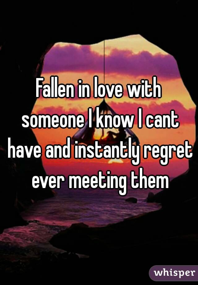 i Regret Ever Meeting You Regret Ever Meeting Them