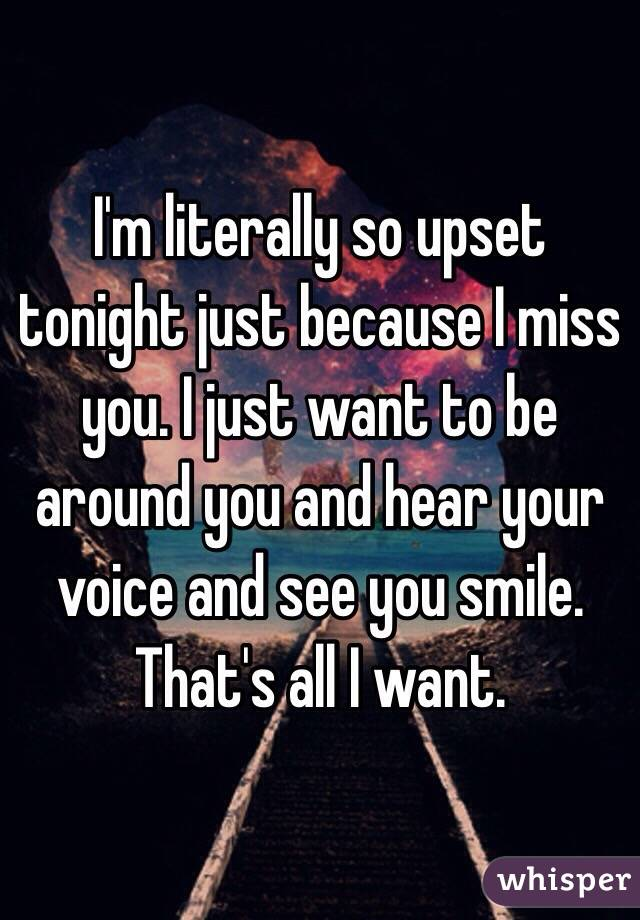 I Want To Cuddle With You Quotes: I'm Literally So Upset Tonight Just Because I Miss You. I