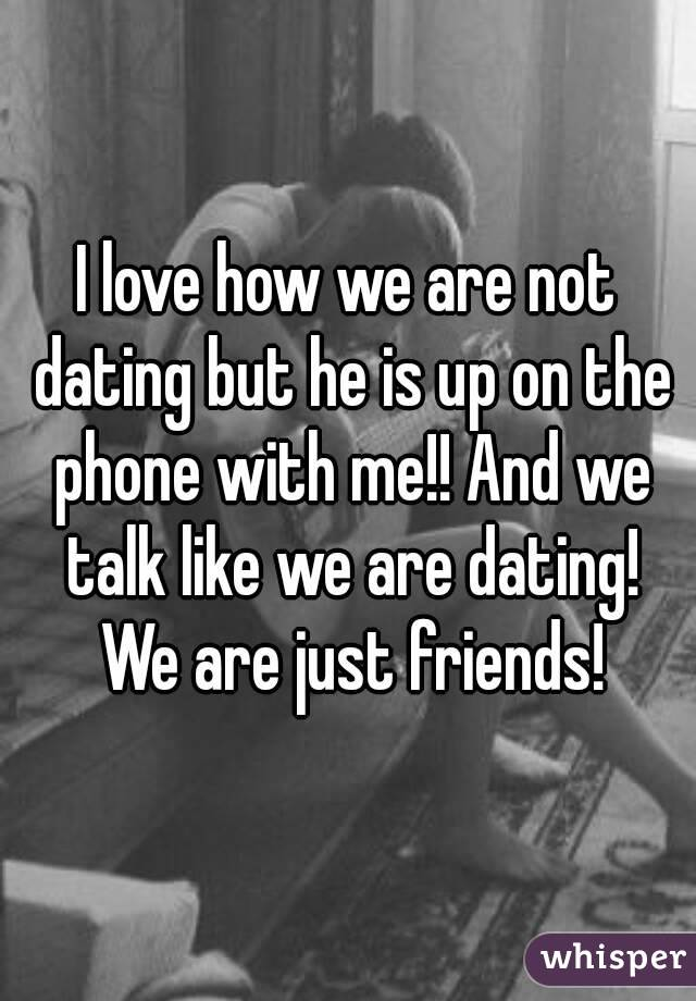 "we are talking but not dating Is it cheating if you're not together  but he's not like my boyfriend we're just talking,  so me and this girl were ""dating."