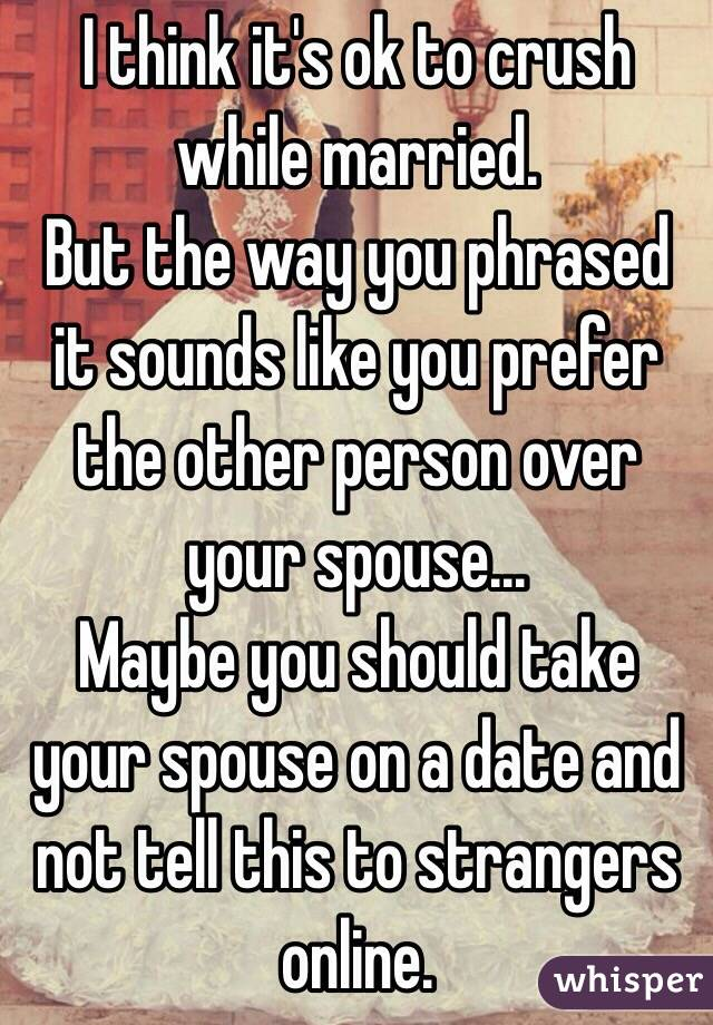 dating your spouse while married Is it right to date while separated dating is the process of sifting through  that occurred while he was married to  be honest and talk divorce with your spouse be honest with yourself, your mate.