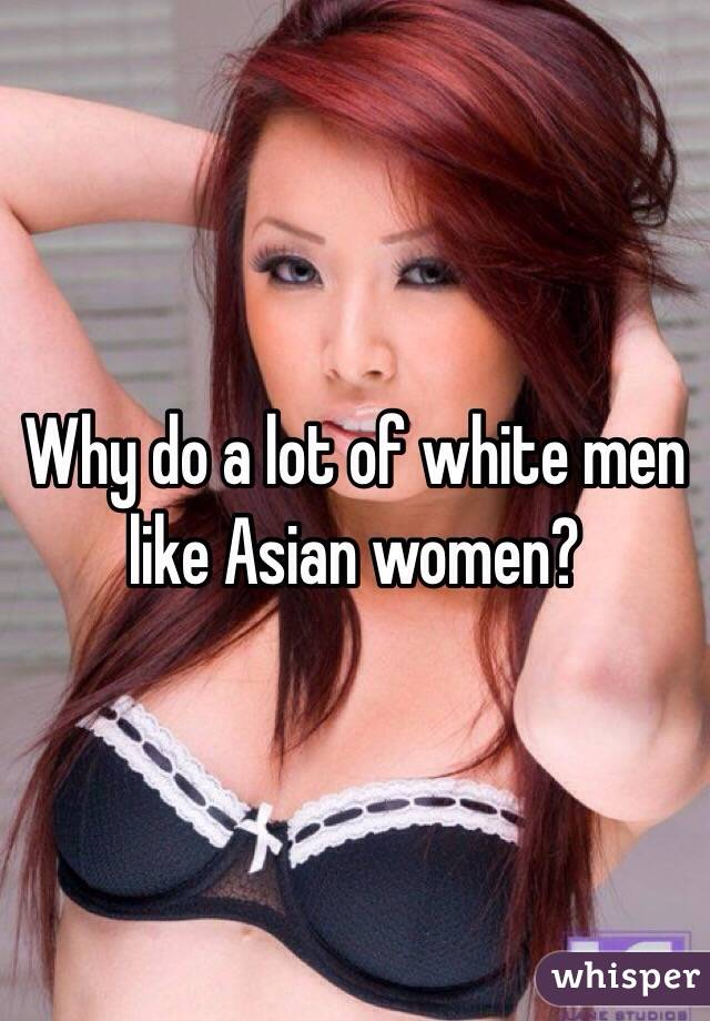why do white guys love asian