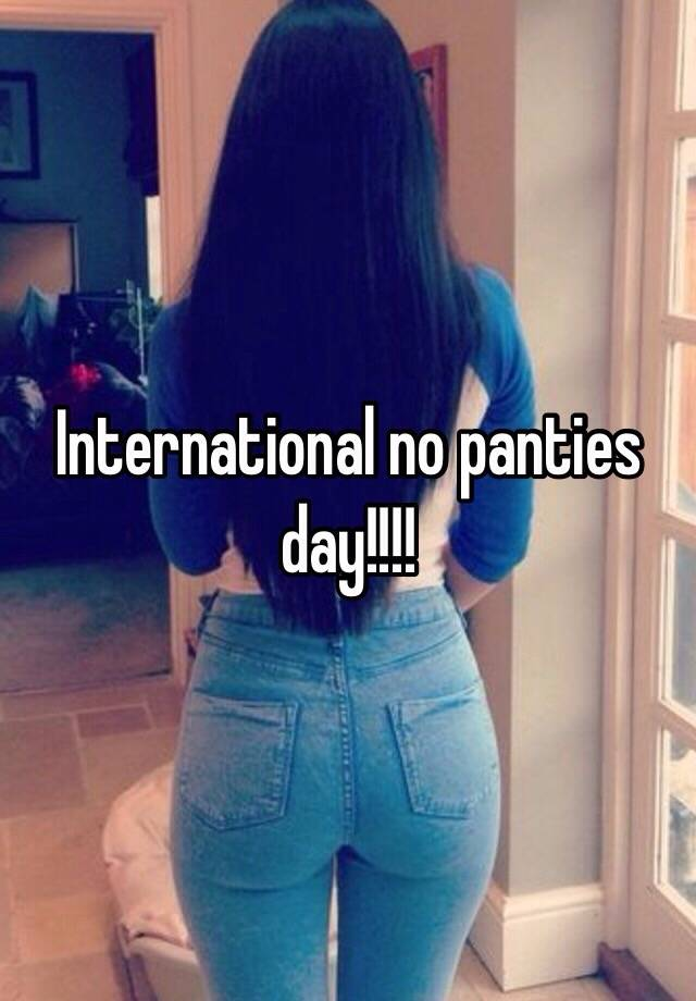 no panty day naked