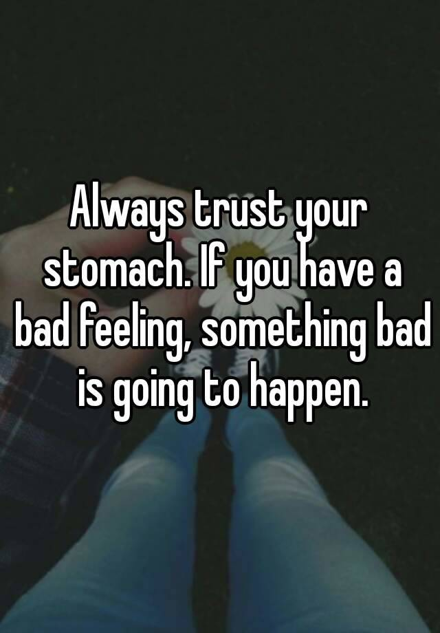 bad gut feeling something is wrong