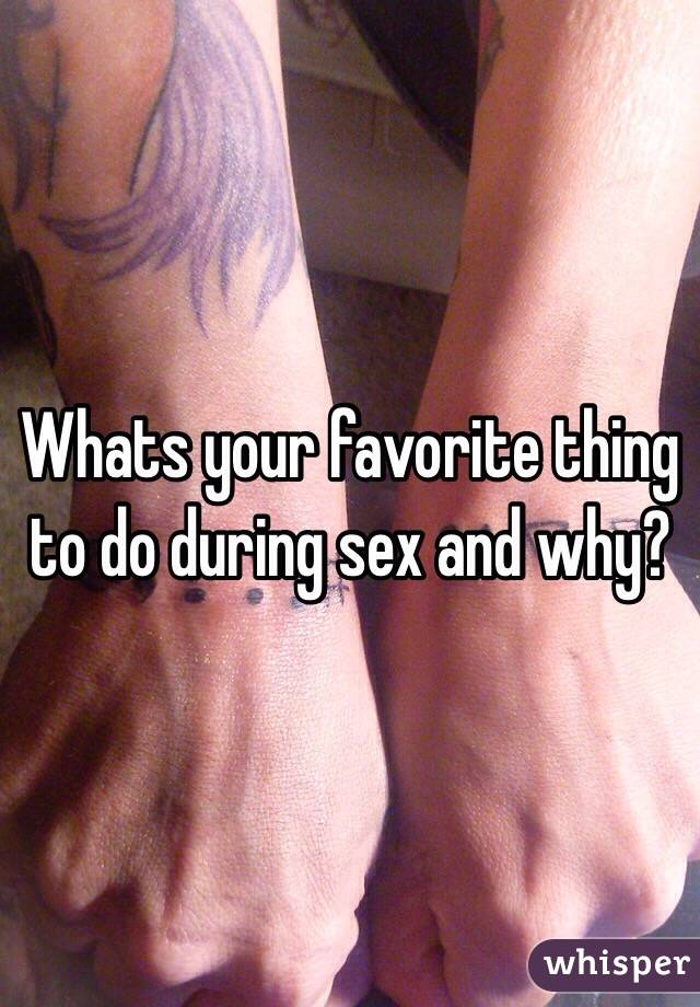 Whats Your Favorite Thing To Do Sexually? 3