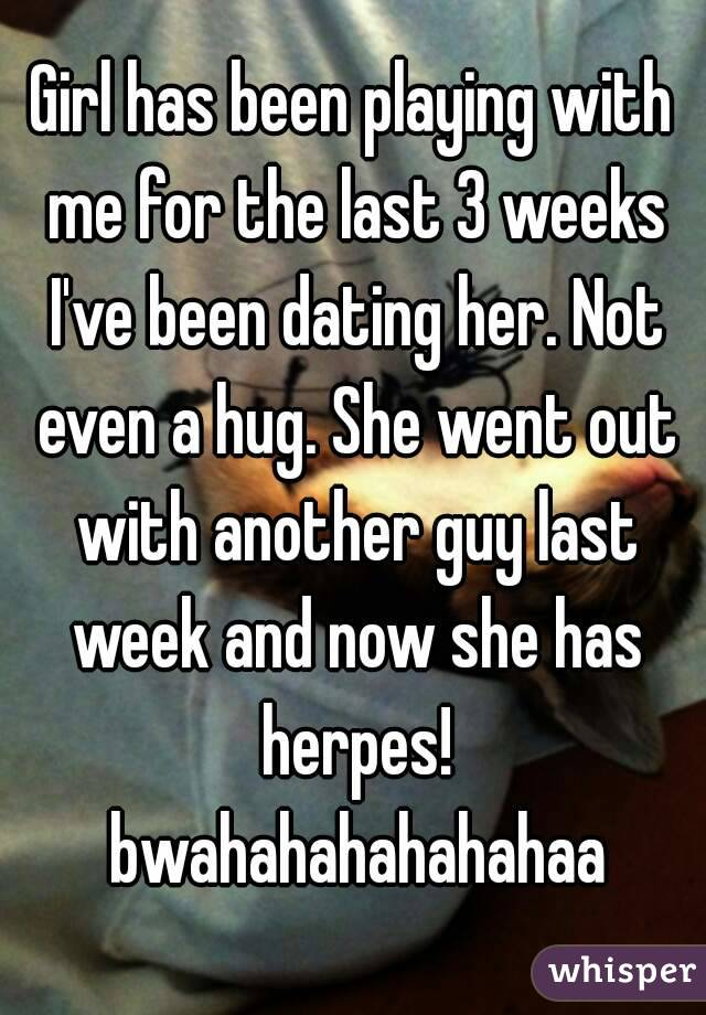 I have been dating a guy for 3 weeks