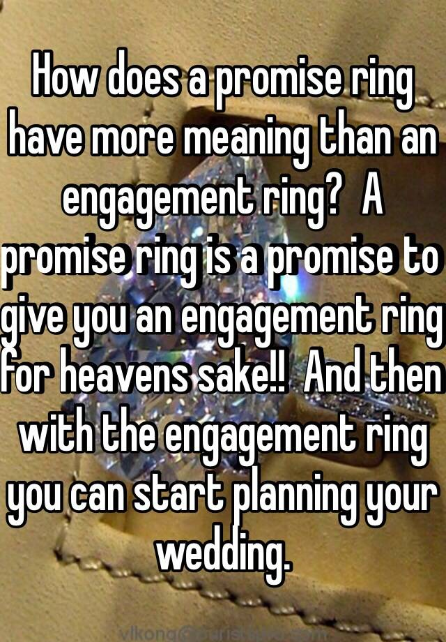 How Does A Promise Ring Have More Meaning Than An