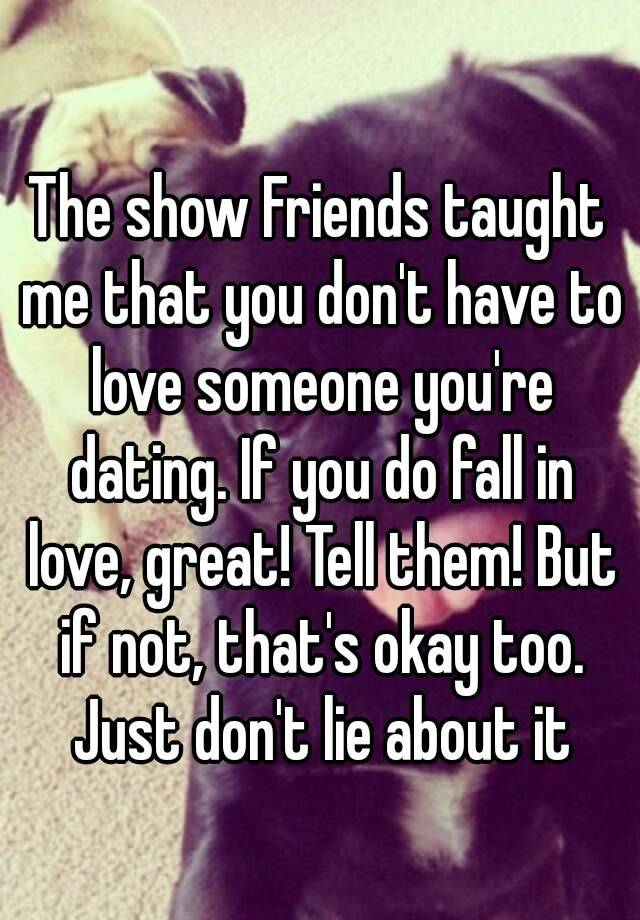 Dating someone your not in love with